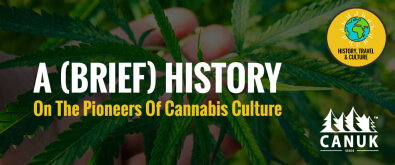 A (Brief) History on the Pioneers of Cannabis Culture