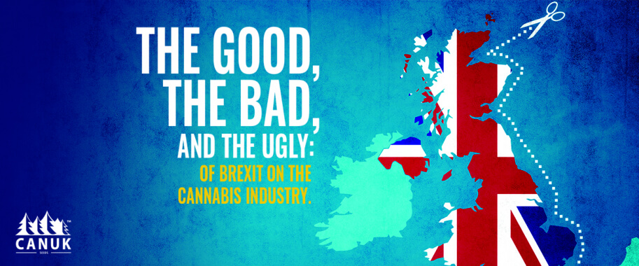 The Good, the Bad, and the Ugly of Brexit on the Cannabis Industry